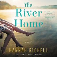 The River Home: A Novel - Hannah Richell