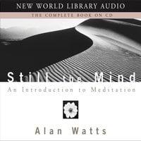 Still the Mind - Alan Watts