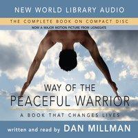 Way of the Peaceful Warrior - Dan Millman