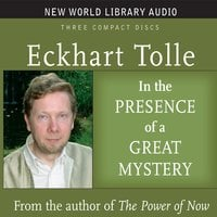 In the Presence of a Great Mystery - Eckhart Tolle