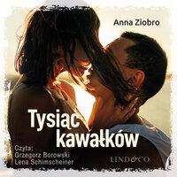 Tysiąc kawałków - Anna Ziobro
