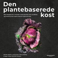 Den plantebaserede kost - Maria Felding, Tobias Schmidt Hansen