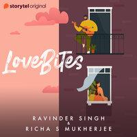 LOVE BITES - Ravinder Singh, Richa S. Mukherjee
