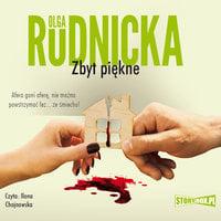 Zbyt piękne - Olga Rudnicka