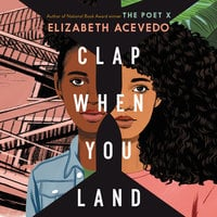 Clap When You Land - Elizabeth Acevedo