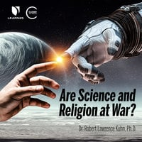 Are Science and Religion at War? - Robert Lawrence Kuhn