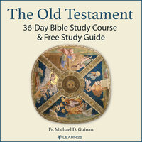 The Old Testament: 36-Day Bible Study Course & Free Study Guide - Michael D. Guinan