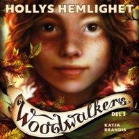 Woodwalkers del 3: Hollys hemlighet - Katja Brandis