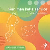 Kan man kalla service & andra reportage - Isabella Von Hofsten