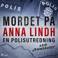 Mordet på Anna Lindh: en polisutredning - Leif Jennekvist