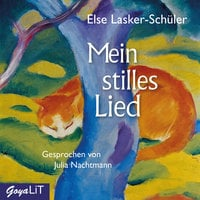 Mein stilles Lied - Else Lasker-Schüler