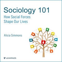 Sociology 101: How Social Forces Shape Our Lives - Alicia Simmons