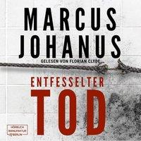 Entfesselter Tod - Marcus Johanus
