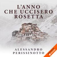L'anno che uccisero Rosetta - Alessandro Perissinotto