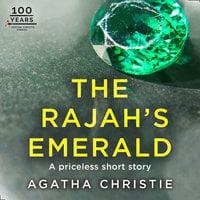 The Rajah's Emerald: An Agatha Christie Short Story - Agatha Christie