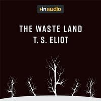 The Wasteland - T.S. Eliot