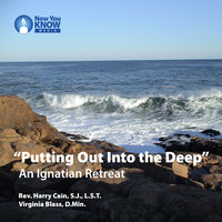 """Putting Out Into the Deep"": An Ignatian Retreat - Virginia Blass, Harry Cain"