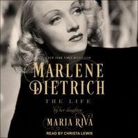 Marlene Dietrich: The Life - Maria Riva