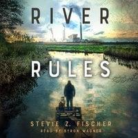 River Rules - Stevie Z. Fischer