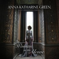 The Woman in the Alcove - Anna Katharine Green