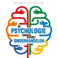 De psychologie van het onderhandelen: De beste strategieën om elke onderhandeling naar je hand te zetten