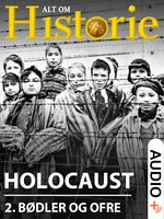 Holocaust 2 - Thomas Hebsgaard, Alt Om Historie, Stine Overbye, Mikkel Andersson, Jeppe Nybye
