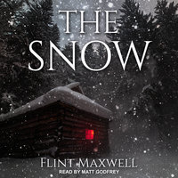 The Snow - Flint Maxwell