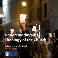 Understanding the Theology of the Church - Richard Lennan
