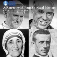 A Retreat with Four Spiritual Masters - Donald Goergen