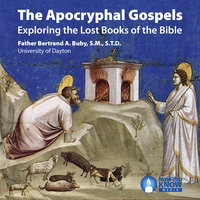The Apocryphal Gospels: Exploring the Lost Books of the Bible - Bertrand A. Buby