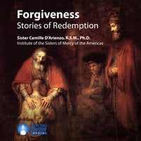 Forgiveness: Stories of Redemption - Camille D'Arienzo