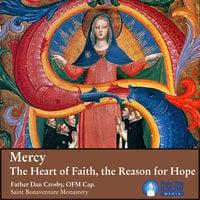 Mercy: The Heart of Faith, the Reason for Hope - Dan Crosby