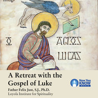 A Retreat with the Gospel of Luke - Felix Just