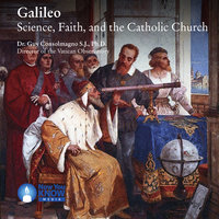 Galileo: Science, Faith, and the Catholic Church - Guy Consolmagno
