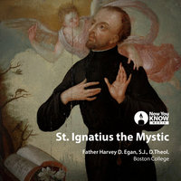 The Mysticism of St. Ignatius Loyola - Harvey D. Egan