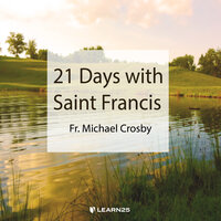 21 Days with Saint Francis - Michael Crosby
