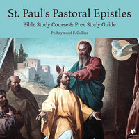 St. Paul's Pastoral Epistles: Bible Study Course & Free Study Guide - Raymond F. Collins
