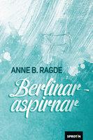 Berlinaraspirnar - Anne B. Ragde