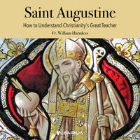 Saint Augustine: How to Understand Christianity's Great Teacher - William Harmless