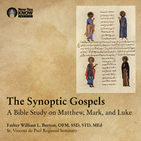 Synoptic Gospels: How to Read and Understand Matthew, Mark, and Luke - William L. Burton