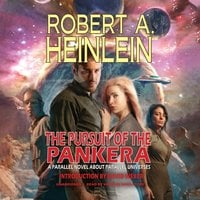 The Pursuit of the Pankera: A Parallel Novel about Parallel Universes - Robert A. Heinlein