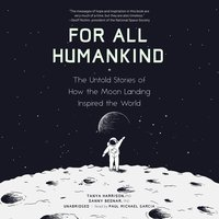 For All Humankind: The Untold Stories of How the Moon Landing Inspired the World - Tanya Harrison, Danny Bednar
