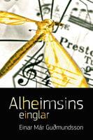 Alheimsins einglar - Einar Már Guðmundsson
