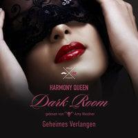 Dark Room - Band 1: Geheimes Verlangen