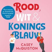 Rood, wit & koningsblauw - Casey McQuiston