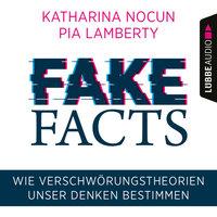 Fake Facts - Wie Verschwörungstheorien unser Denken bestimmen - Katharina Nocun, Pia Lamberty