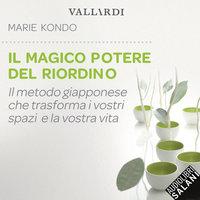 Il magico potere del riordino - Marie Kondo