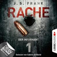 Rache - Folge 1: Der Informant - J.S. Frank