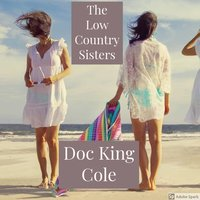 The Low Country Sisters - Doc King Cole