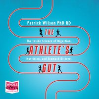 The Athlete's Gut: The Inside Science of Digestion, Nutrition, and Stomach Distress Paperback - Patrick Wilson